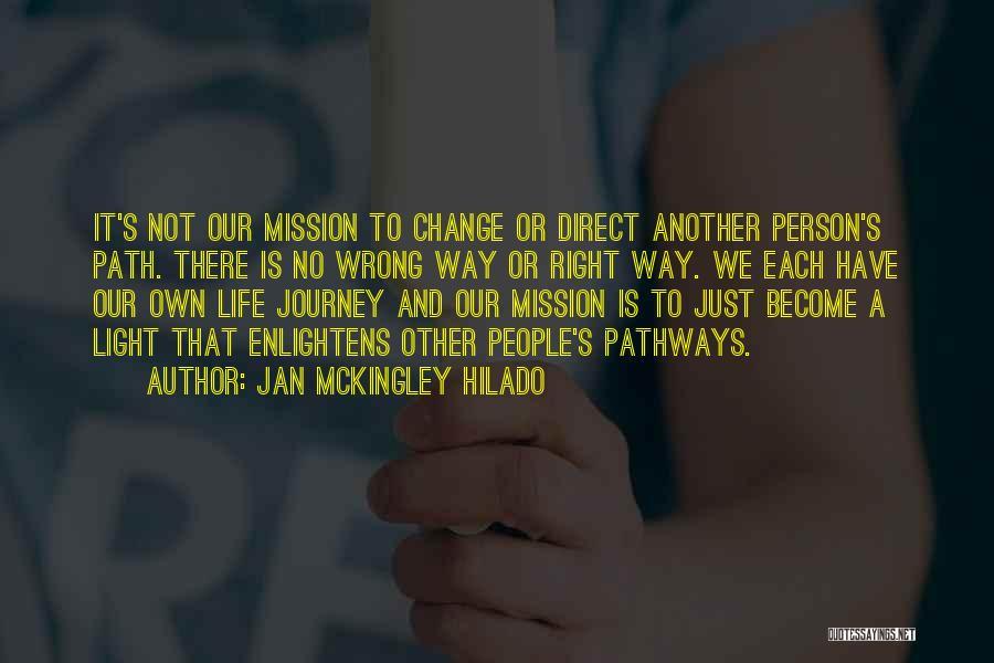 Life Pathways Quotes By Jan Mckingley Hilado