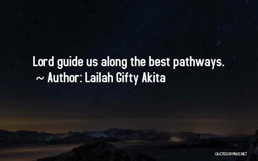 Life Pathways Quotes By Lailah Gifty Akita