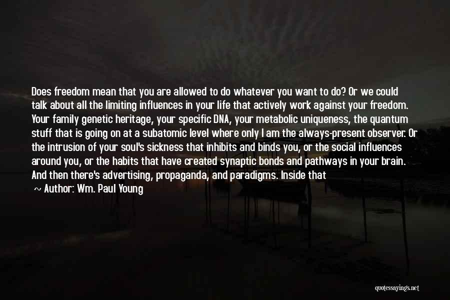 Life Pathways Quotes By Wm. Paul Young