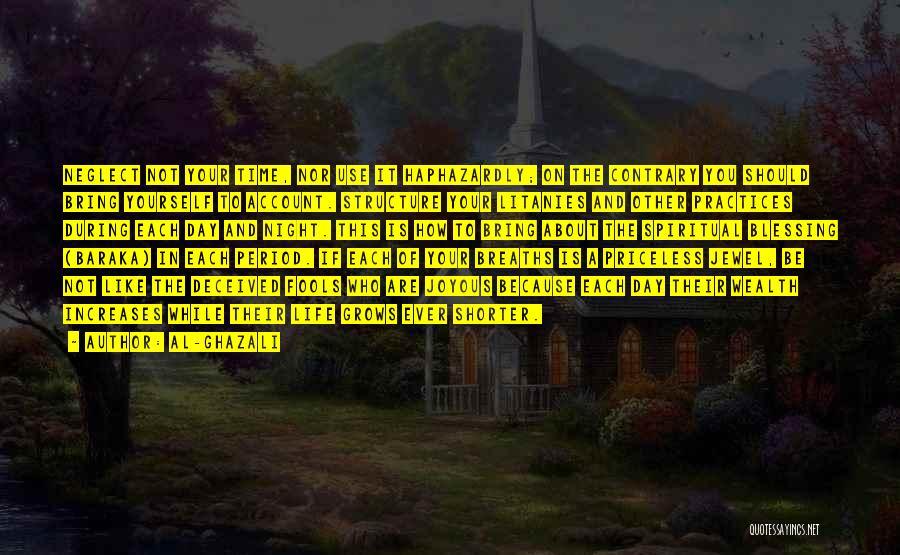 Life Priceless Quotes By Al-Ghazali