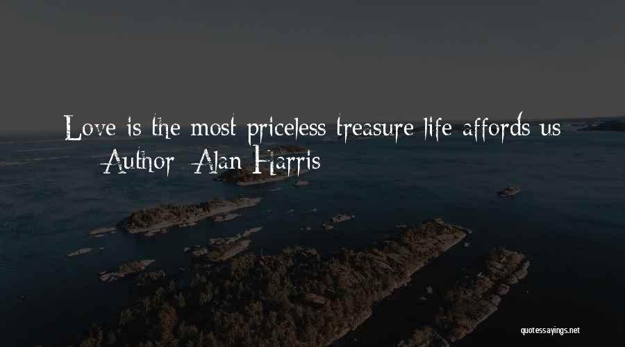 Life Priceless Quotes By Alan Harris
