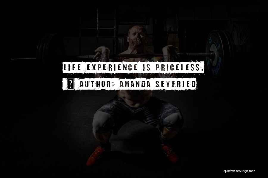 Life Priceless Quotes By Amanda Seyfried