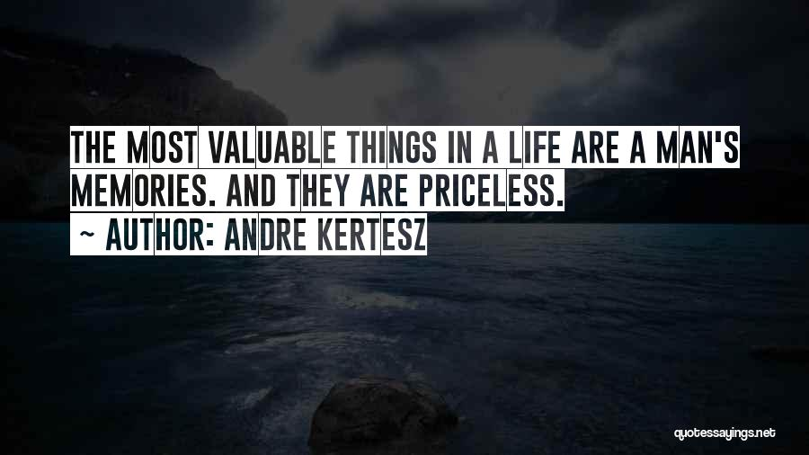 Life Priceless Quotes By Andre Kertesz