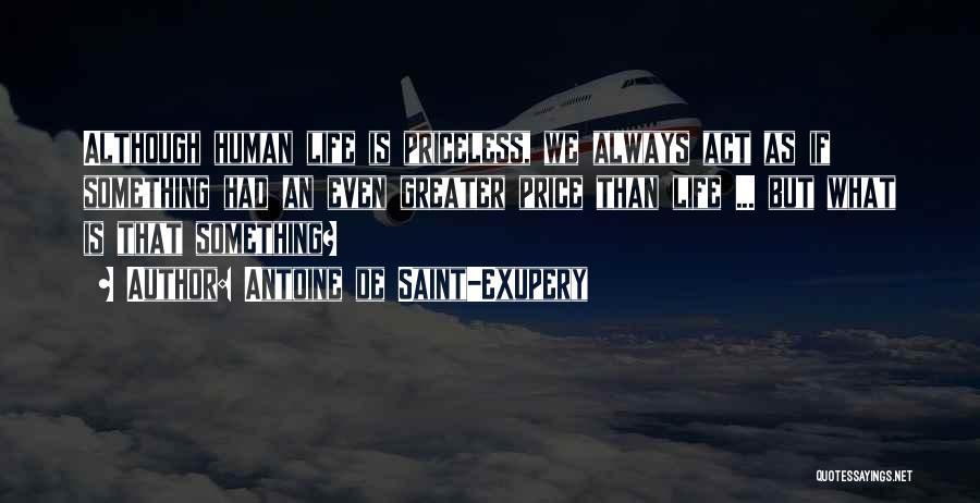Life Priceless Quotes By Antoine De Saint-Exupery