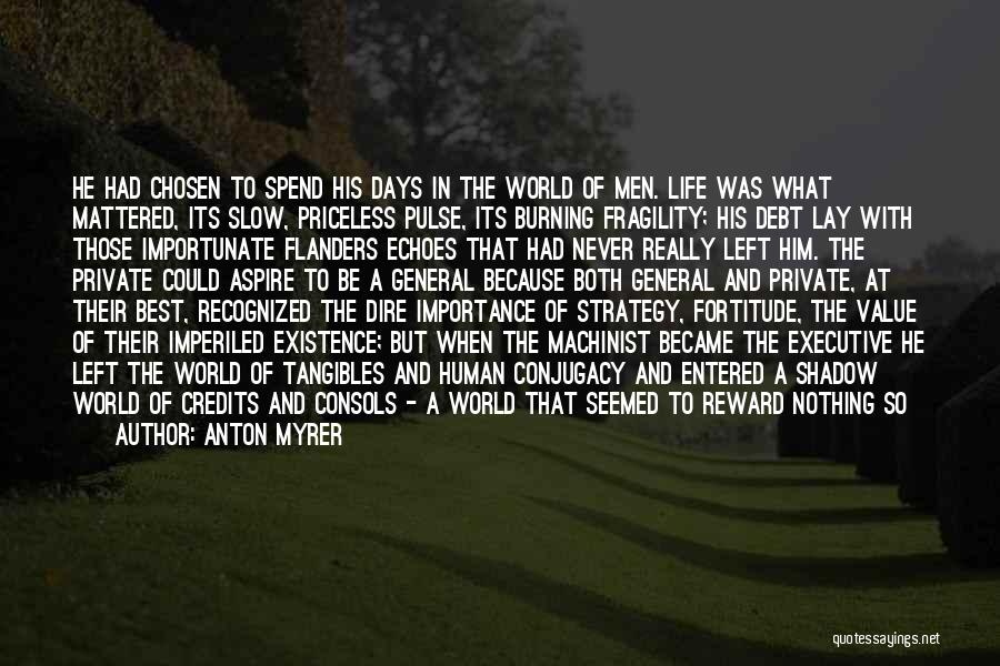 Life Priceless Quotes By Anton Myrer