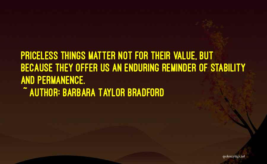 Life Priceless Quotes By Barbara Taylor Bradford