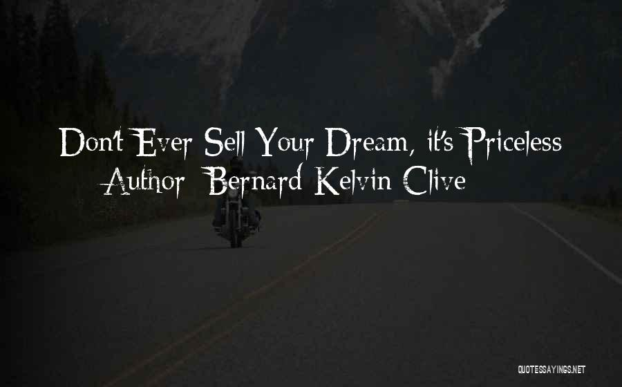 Life Priceless Quotes By Bernard Kelvin Clive