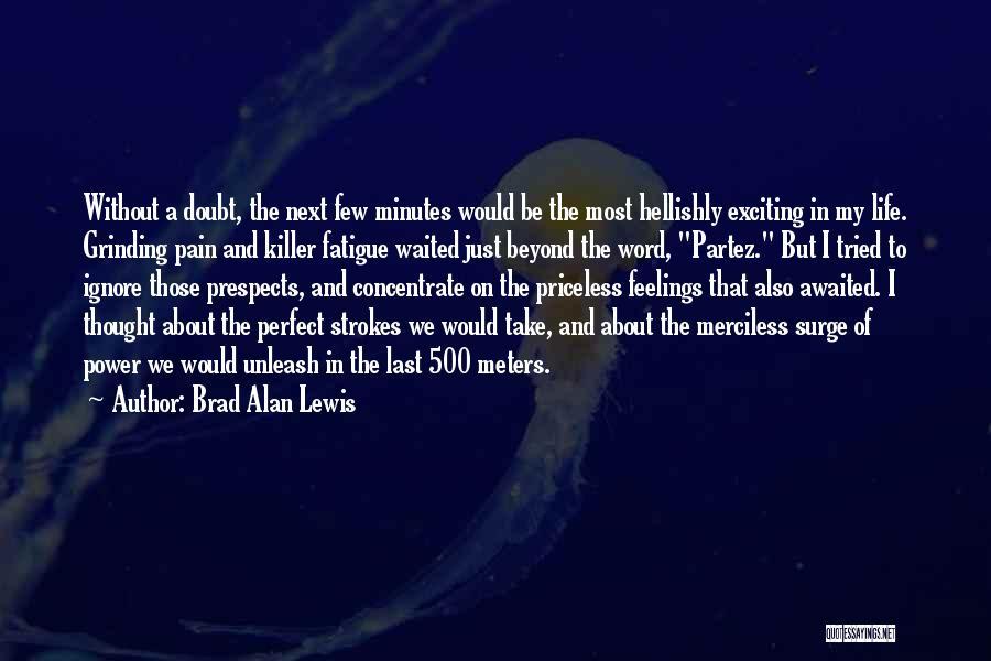 Life Priceless Quotes By Brad Alan Lewis