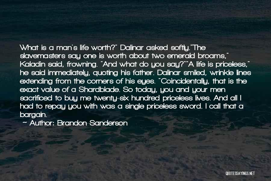 Life Priceless Quotes By Brandon Sanderson