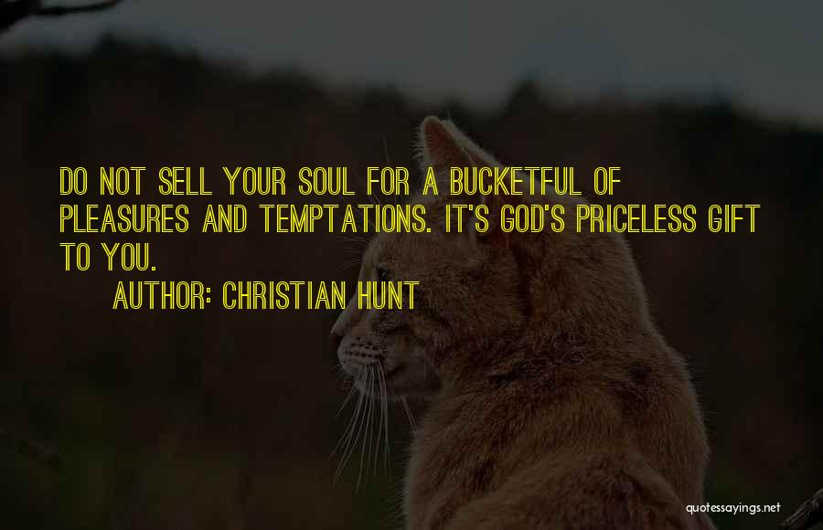 Life Priceless Quotes By Christian Hunt