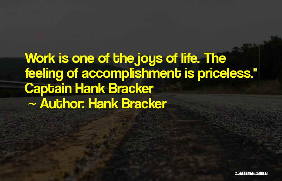 Life Priceless Quotes By Hank Bracker
