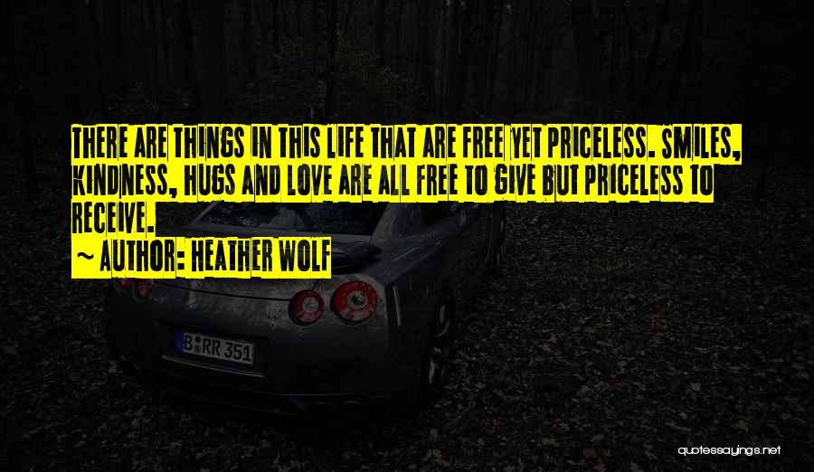 Life Priceless Quotes By Heather Wolf