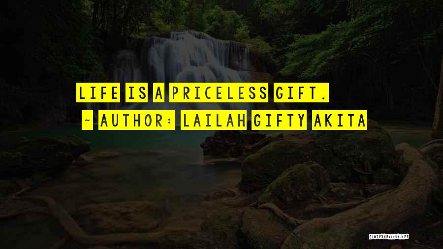 Life Priceless Quotes By Lailah Gifty Akita