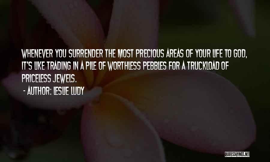 Life Priceless Quotes By Leslie Ludy