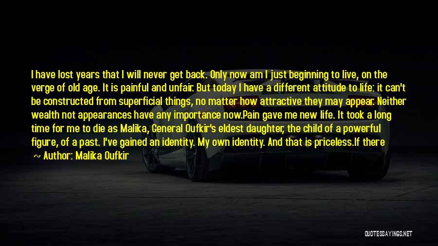 Life Priceless Quotes By Malika Oufkir
