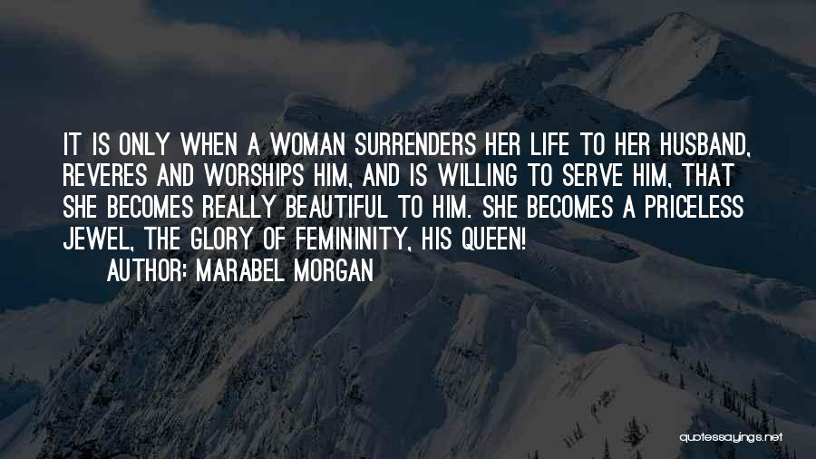 Life Priceless Quotes By Marabel Morgan
