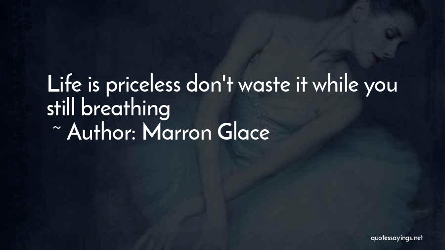 Life Priceless Quotes By Marron Glace