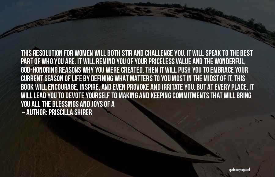 Life Priceless Quotes By Priscilla Shirer