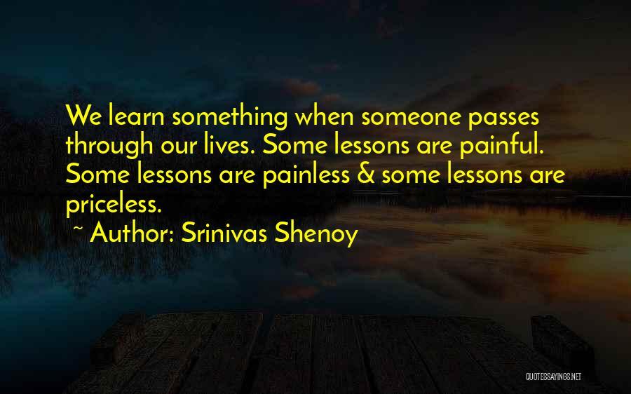 Life Priceless Quotes By Srinivas Shenoy