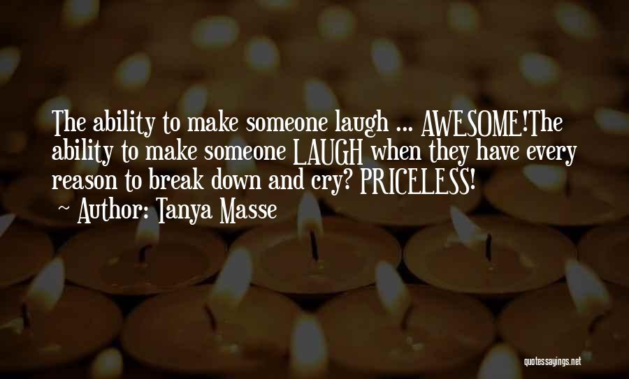 Life Priceless Quotes By Tanya Masse