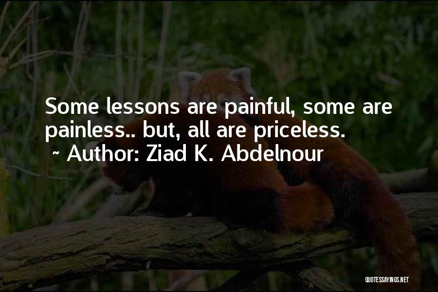 Life Priceless Quotes By Ziad K. Abdelnour