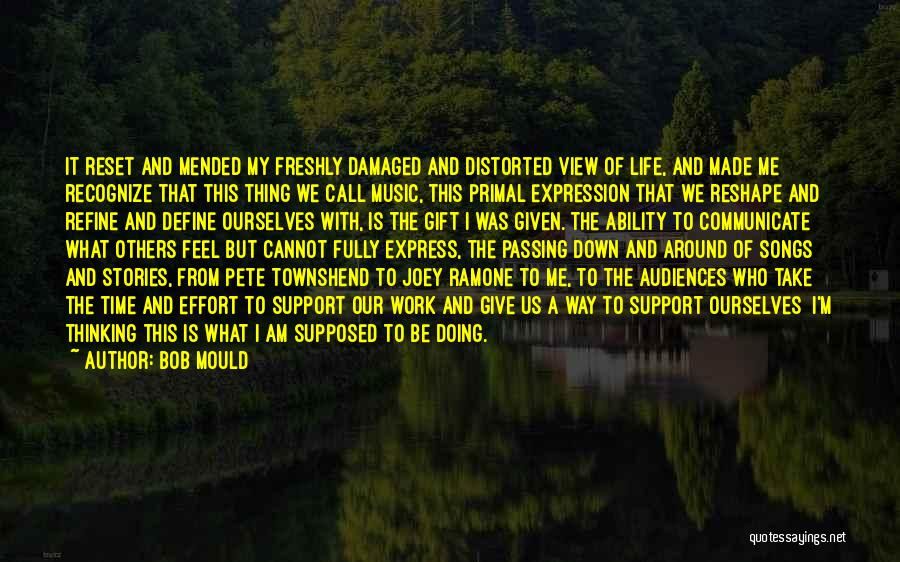 Life Reset Quotes By Bob Mould