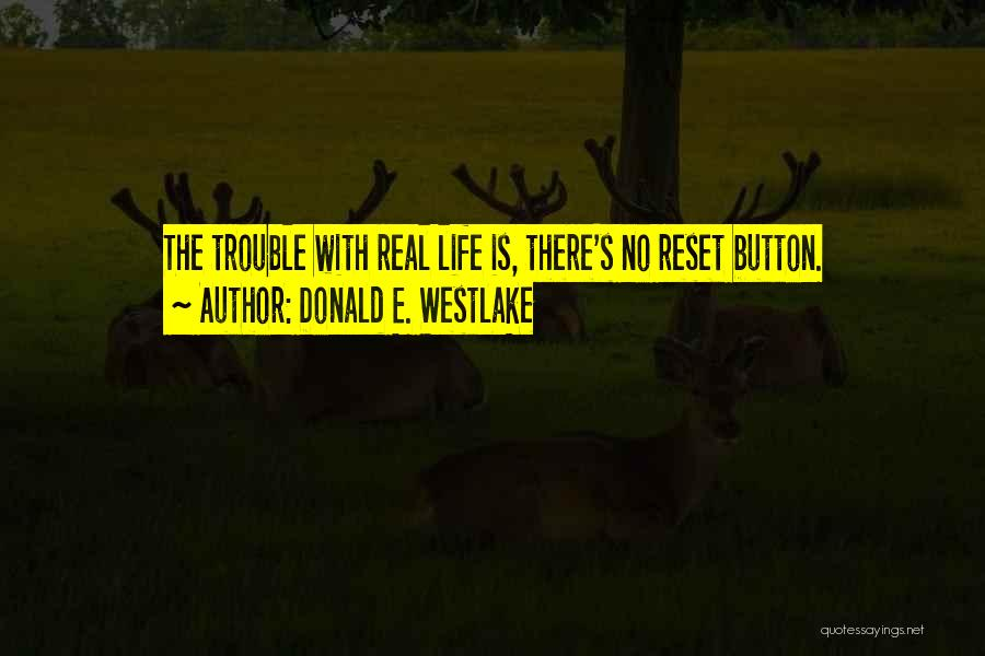 Life Reset Quotes By Donald E. Westlake