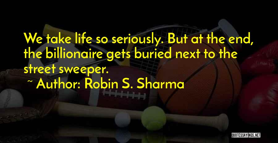 Life Robin Sharma Quotes By Robin S. Sharma