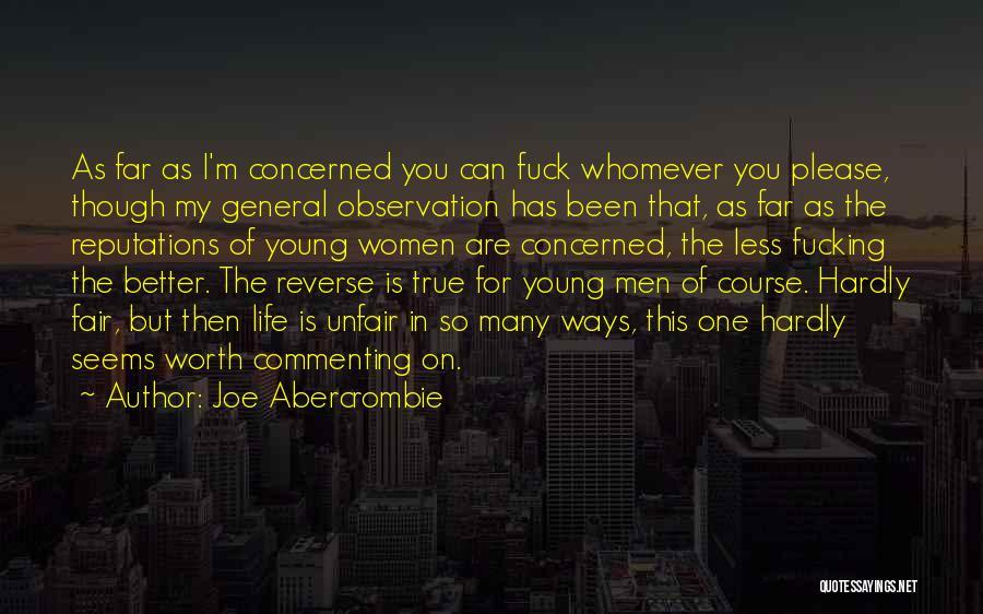 Life Seems So Unfair Quotes By Joe Abercrombie