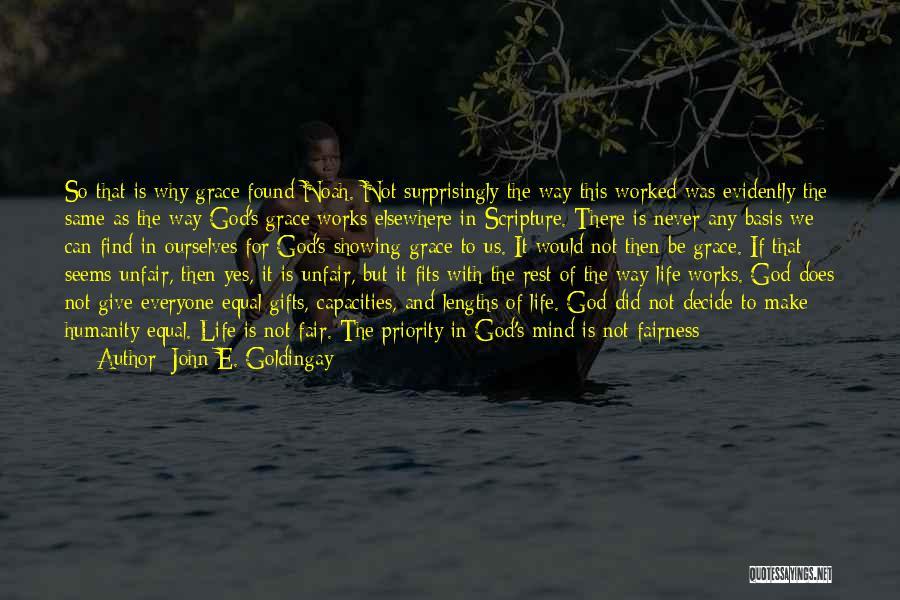 Life Seems So Unfair Quotes By John E. Goldingay