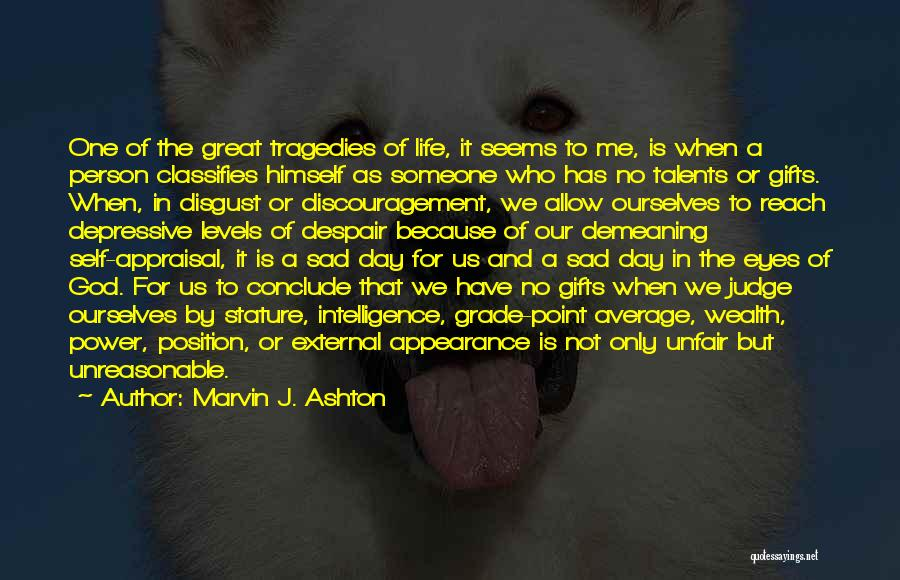Life Seems So Unfair Quotes By Marvin J. Ashton