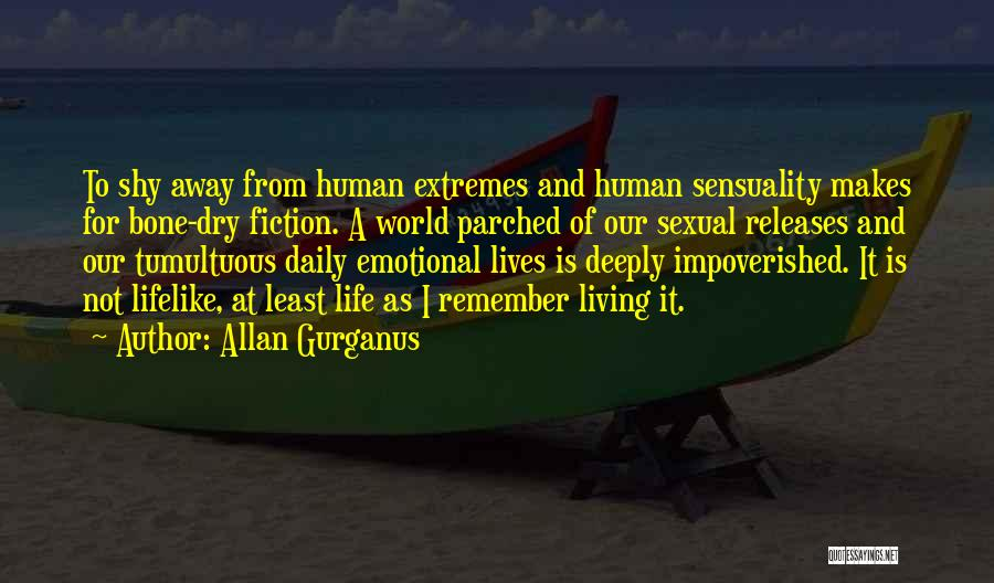 Life Sensuality Quotes By Allan Gurganus