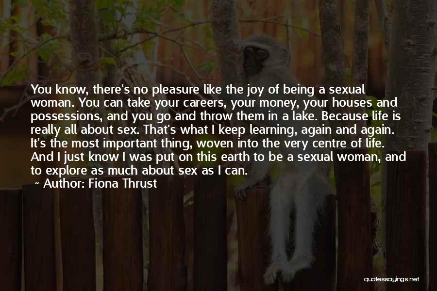 Life Sensuality Quotes By Fiona Thrust