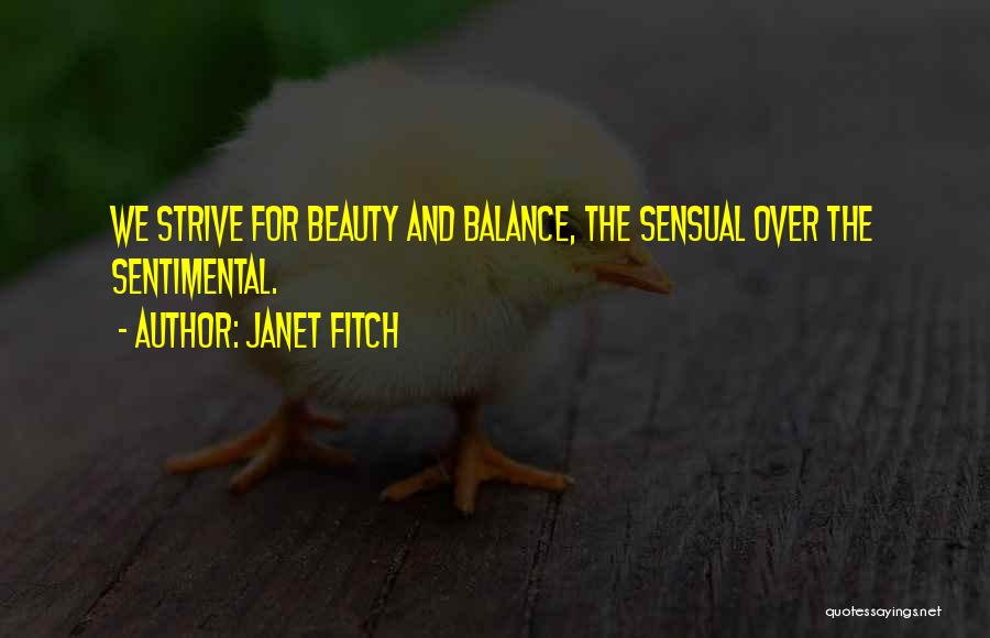 Life Sensuality Quotes By Janet Fitch