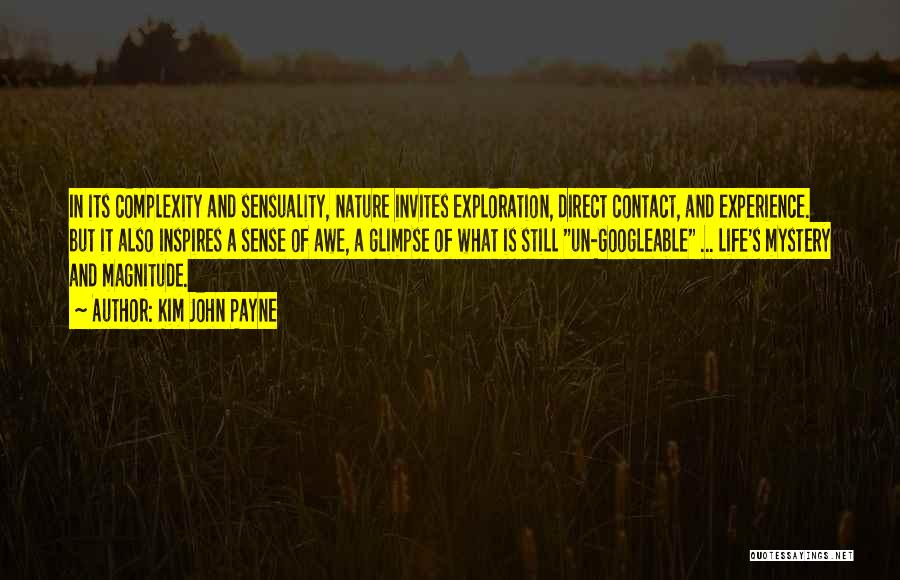 Life Sensuality Quotes By Kim John Payne
