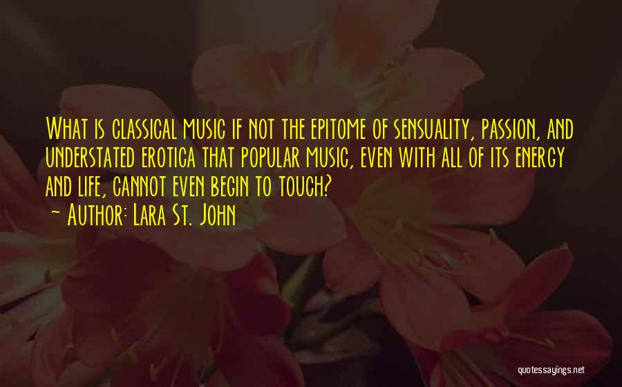 Life Sensuality Quotes By Lara St. John