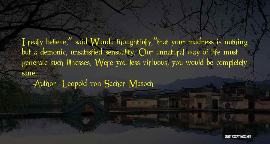 Life Sensuality Quotes By Leopold Von Sacher-Masoch