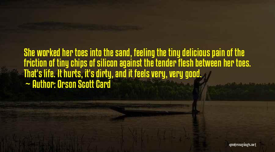 Life Sensuality Quotes By Orson Scott Card