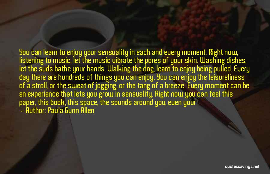 Life Sensuality Quotes By Paula Gunn Allen