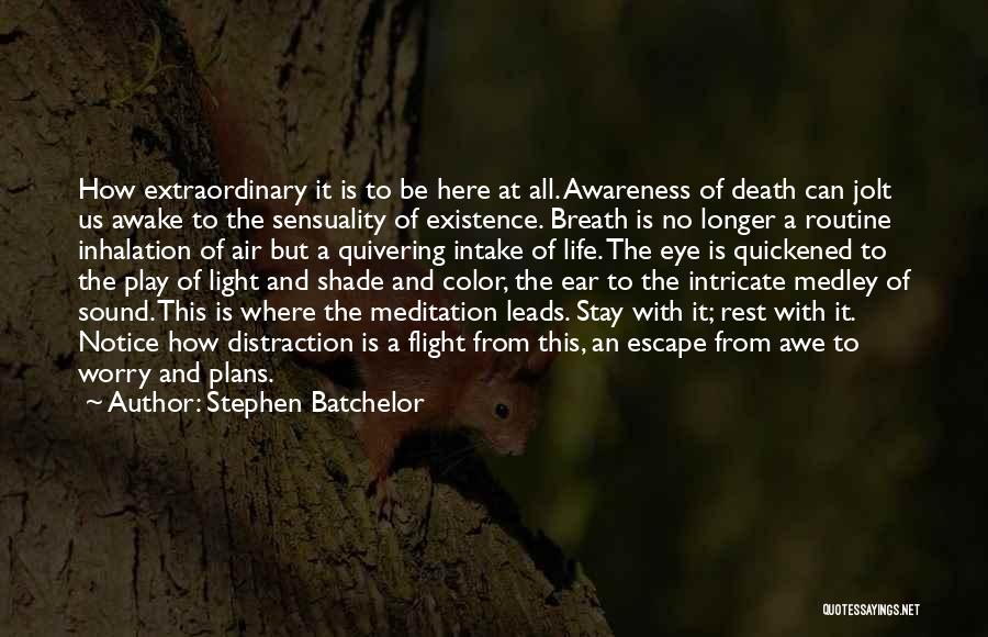 Life Sensuality Quotes By Stephen Batchelor