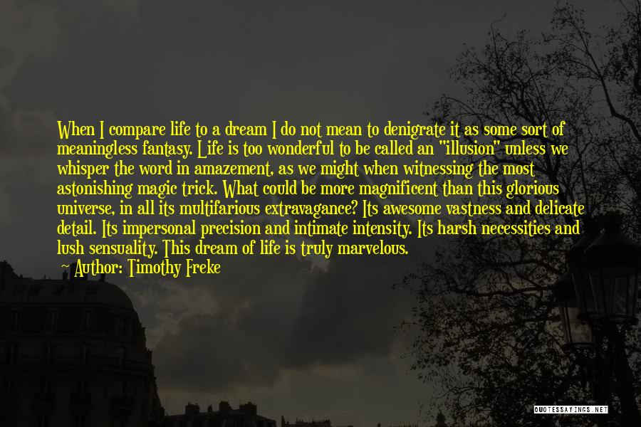 Life Sensuality Quotes By Timothy Freke