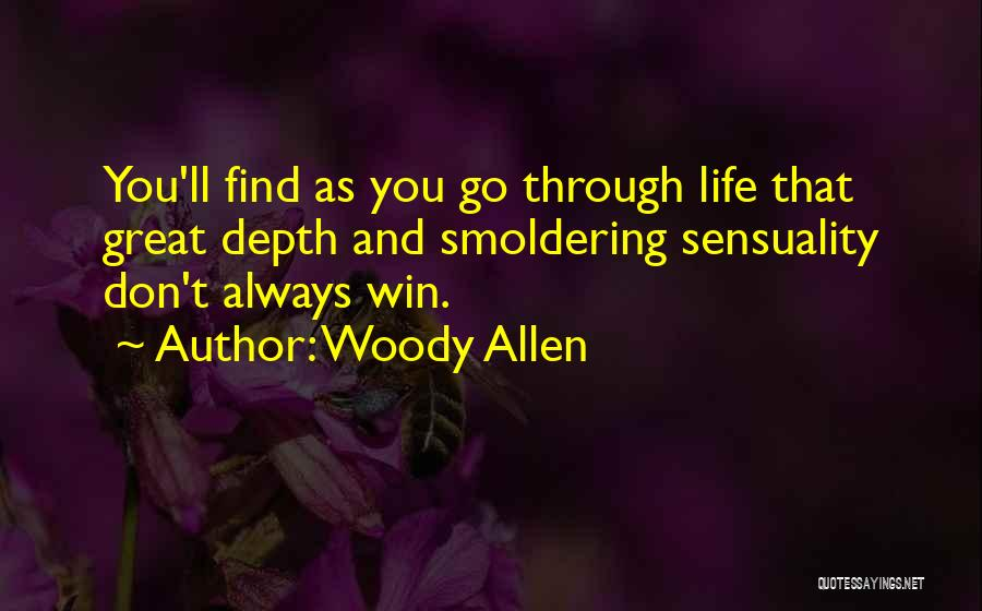 Life Sensuality Quotes By Woody Allen