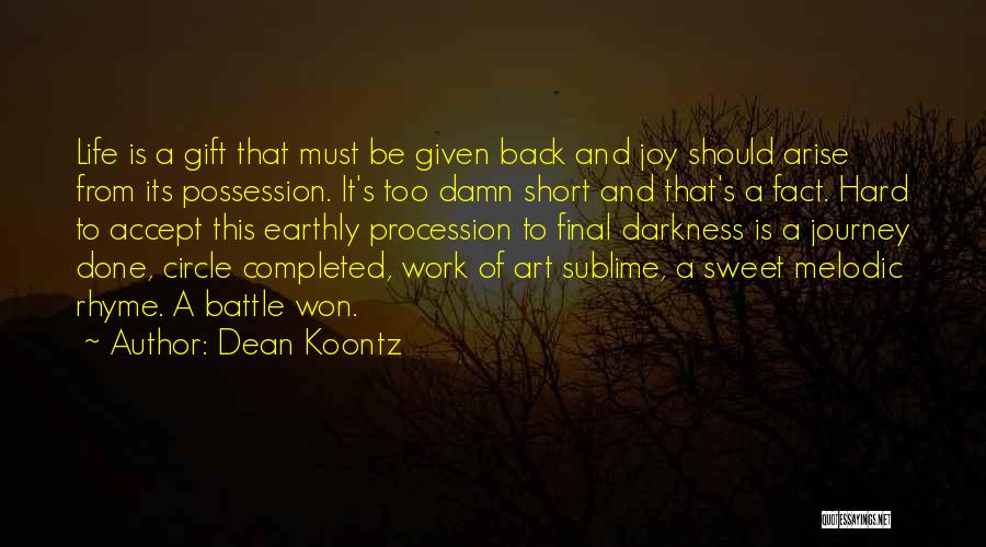 Life Short And Sweet Quotes By Dean Koontz