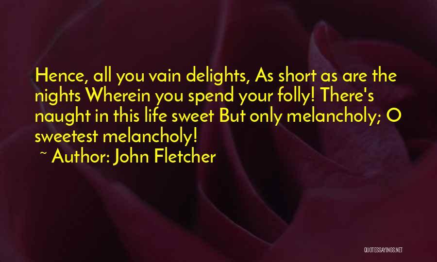 Life Short And Sweet Quotes By John Fletcher