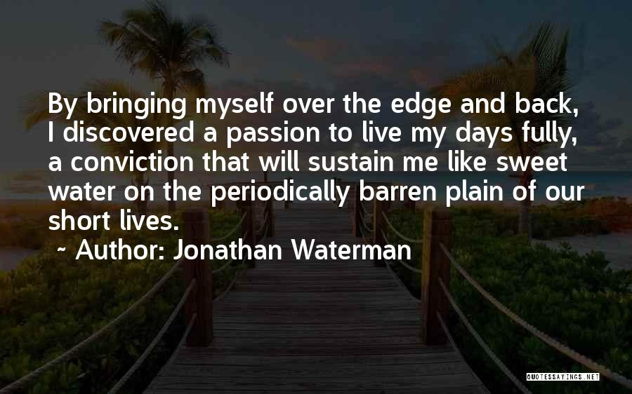 Life Short And Sweet Quotes By Jonathan Waterman