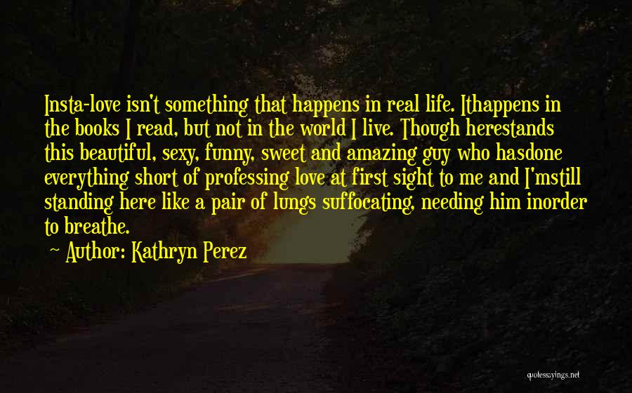 Life Short And Sweet Quotes By Kathryn Perez