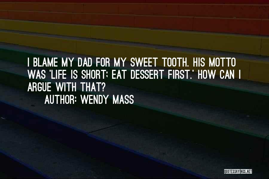 Life Short And Sweet Quotes By Wendy Mass