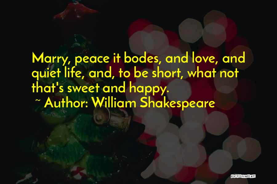 Life Short And Sweet Quotes By William Shakespeare