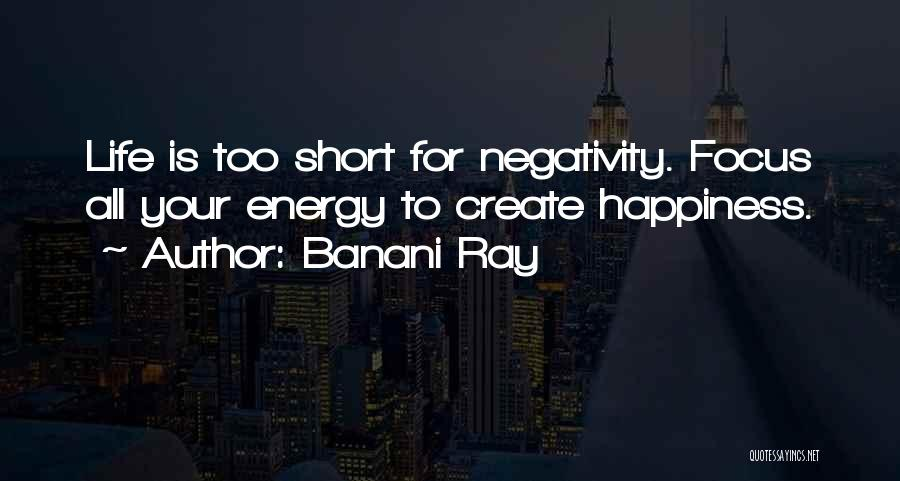 Life Short Positive Quotes By Banani Ray
