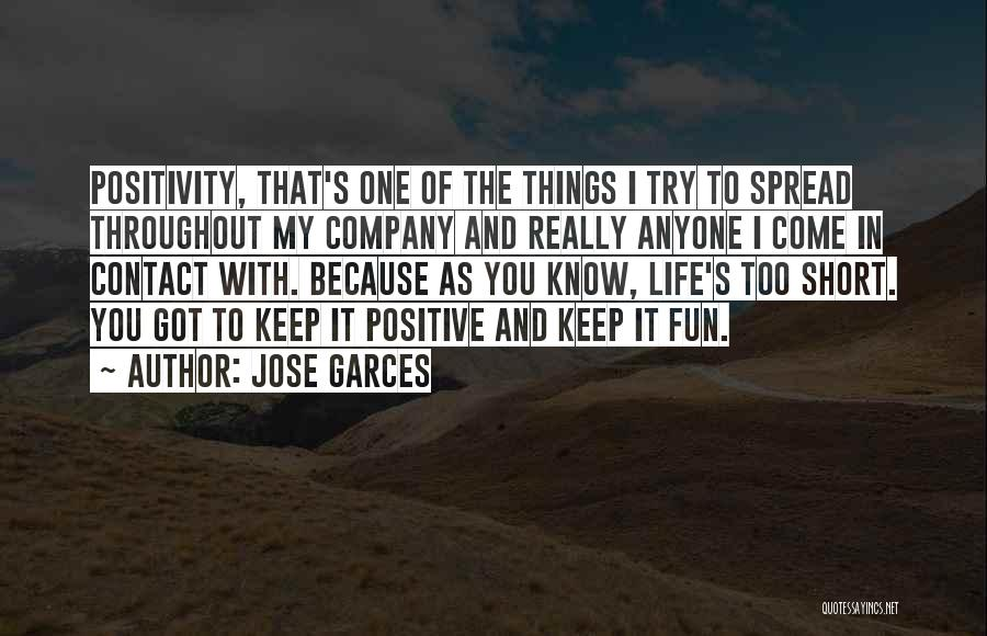 Life Short Positive Quotes By Jose Garces